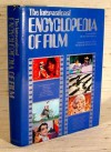 The International Encyclopedia Of Film - Roger Manvell