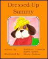 Dressed Up Sammy - Karen Evans, Kathleen Urmston