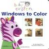 Baby Einstein - Windows to Color - Julie Aigner-Clark, Nadeem Zaidi