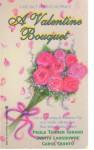 A Valentine Bouquet - Carol Quinto, Judith A. Lansdowne, Paula Tanner Girard