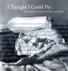 I Thought I Could Fly: Portraits of Anguish, Compulsion, and Despair - Charlee Brodsky, Jane McCafferty