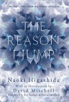 The Reason I Jump: One Boy's Voice from the Silence of Autism - Naoki Higashida, David Mitchell, Keiko Yoshida