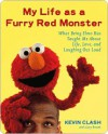 My Life as a Furry Red Monster My Life as a Furry Red Monster My Life as a Furry Red Monster - Kevin Clash