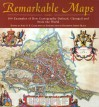 Remarkable Maps: 100 Examples of How Cartography Defined, Changed and Stole the World - Jeremy Black