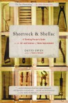 Sheetrock & Shellac: A Thinking Person's Guide to the Art and Science of Home Improvement - David Owen