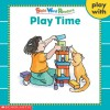 Play Time (Play With Series) (Sight Word Readers) - Linda Ward Beech, Maxie Chambliss, Norma Ortiz