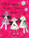 Christmas Fairy Things to Make and Do [With Stickers] - Rebecca Gilpin