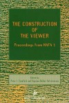 The Construction of the Viewer: MEDIA ETHNOGRAPHY AND THE ANTHROPOLOGY OF AUDIENCES, PROCEEDINGS FROM NAFA 3 - Peter Ian Crawford, Sigurjon Baldur Hafsteinsson