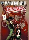 Wyatt Earp Vs. Cisco Kid Limited Edition - Chuck Dixon, Len Kody, Enrique Villagrán, Eric J.