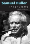 Samuel Fuller: Interviews (Conversations with Filmmakers) - Gerald Peary
