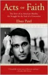 Acts of Faith: Acts of Faith - Eboo Patel