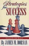 Strategies for Success - Jim Dornan, James M. Dornan, John Maxwell
