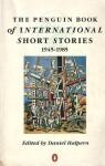 The Penguin Book Of International Short Stories - Daniel Halpern