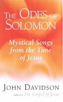Odes of Solomon: Mystical Songs from the Time of Jesus (Origins of Christianity) - John Davidson