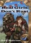 Real Girls Don't Rust - Jennifer Carson, Carmen Tudor