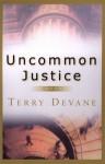 Uncommon Justice - Terry Devane