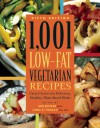 1,001 Low-Fat Vegetarian Recipes: Great Choices for Delicious, Healthy Plant-Based Meals - Sue Spitler, Linda R. Yoakam