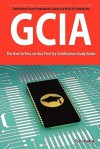 Giac Certified Intrusion Analyst Certification (Gcia) Exam Preparation Course in a Book for Passing the Gcia Exam - The How to Pass on Your First Try - Tom Hopkins
