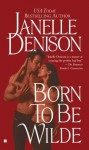 Born to Be Wilde (Berkley Sensation) - Janelle Denison