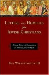 Letters and Homilies for Jewish Christians: A Socio-Rhetorical Commentary on Hebrews, James and Jude - Ben Witherington III