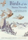 Birds of the Sierra Nevada: Their Natural History, Status, and Distribution - Edward C. Beedy, Edward R. Pandolfino, Keith Hansen
