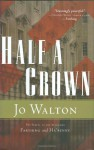 Half a Crown - Jo Walton