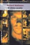 El Último Escalón - Richard Matheson