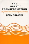 The Great Transformation: The Political and Economic Origins of Our Time - Karl Polanyi