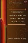 The Point of Honor, a Military Tale & the Well of the Saints - Joseph Conrad, J.M. Synge, Conrad &. Joseph Conrad &. J. M. Synge
