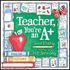 Teacher, You're an A+ - Cheryl Kirking