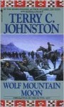 Wolf Mountain Moon: The Battle of the Butte, 1877 - Terry C. Johnston