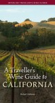A Traveller's Wine Guide to California - Robert Holmes, Holmes Robert