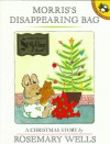 Morris's Disappearing Bag: A Christmas Story/ Storytime Tie-in - Rosemary Wells