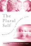 The Plural Self: Multiplicity in Everyday Life - Mick Cooper