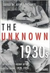 The Unknown 1930s: An Alternative History Of The British Cinema, 1929 39 (Cinema And Society) - Jeffrey Richards