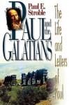 Paul and the Galatians - Paul E. Stroble