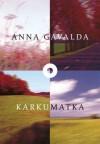 Karkumatka - Anna Gavalda