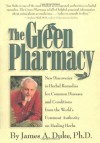The Green Pharmacy - James A. Duke, Peggy Kessler Duke