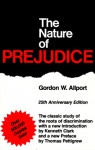 The Nature of Prejudice - Gordon Willard Allport, Kenneth Clark, Thomas F. Pettigrew