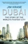 Dubai Story Of The Worlds Fastest City - Jim Krane