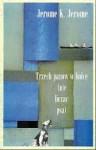 Trzech panów w łódce (nie licząc psa) - Jerome K. Jerome
