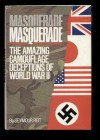 Masquerade: The Amazing Camouflage Deceptions of World War II - Seymour Reit