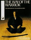 The Way of the Warrior: The Paradox of the Martial Arts - Howard Reid, Michael Croucher