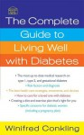 The Complete Guide to Living Well with Diabetes - Winifred Conkling, Deborah Mitchell