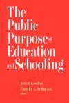 The Public Purpose of Education and Schooling - John I. Goodlad