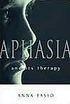 Aphasia and Its Therapy - Anna Basso