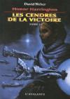 Les Cendres de la victoire, Tome 1 - David Weber