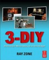 3-DIY: Stereoscopic Moviemaking on an Indie Budget - Ray Zone