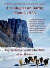 A Zoologist on Baffin Island, 1953 - Adam Watson