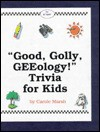 Good Golly GEE!ology!: Trivia for Kids - Carole Marsh